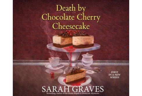 Death by Chocolate Cherry Cheesecake -  by Sarah Graves (MP3-CD) - image 1 of 1