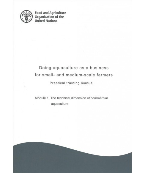 Doing Aquaculture As a Business for Small- and Medium-Scale Farmers : Practical Training Manual: the - image 1 of 1