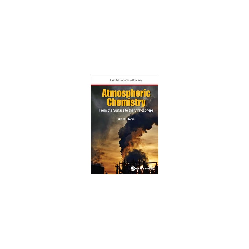 Atmospheric Chemistry : From the Surface to the Stratosphere (Hardcover) (Grant Ritchie)