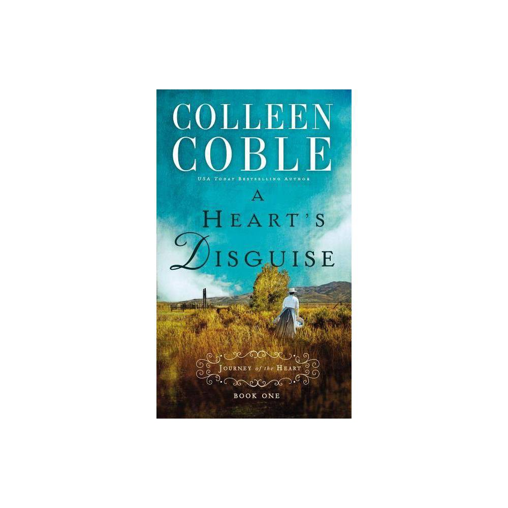 A Heart S Disguise Journey Of The Heart By Colleen Coble Paperback