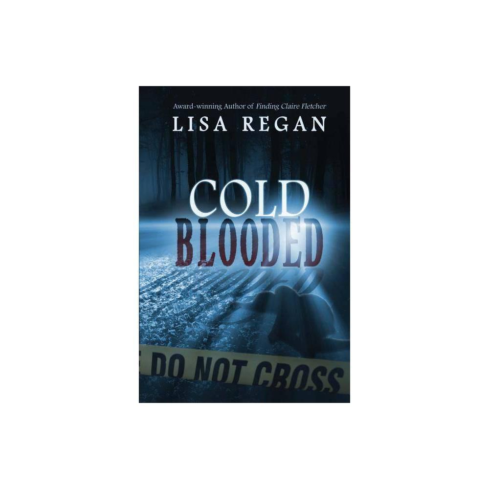 Cold Blooded By Lisa Regan Paperback