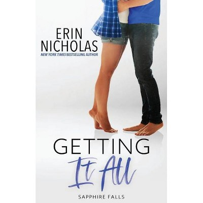 Getting It All (Sapphire Falls) - by  Erin Nicholas (Paperback)