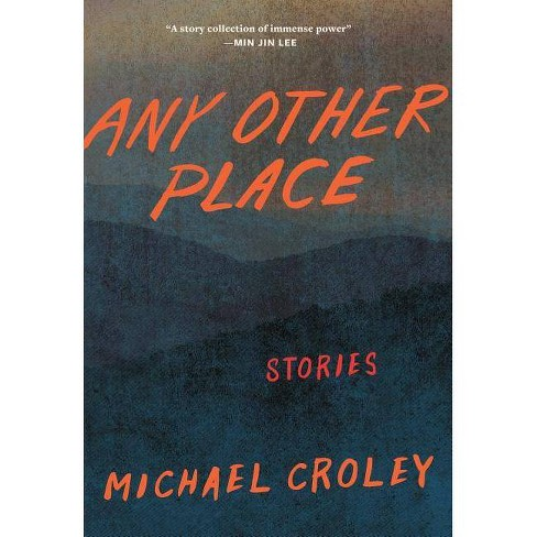 Any Other Place - by  Michael Croley (Paperback) - image 1 of 1