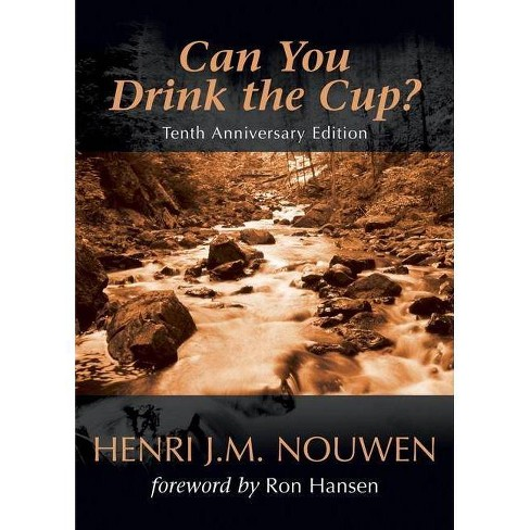 Can You Drink the Cup? - by  Henri J M Nouwen (Paperback) - image 1 of 1