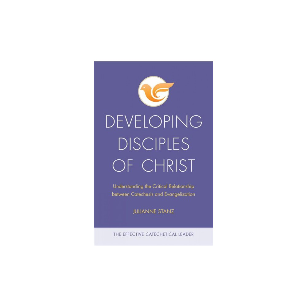 Developing Disciples of Christ : Understanding the Critical Relationship Between Catechesis and