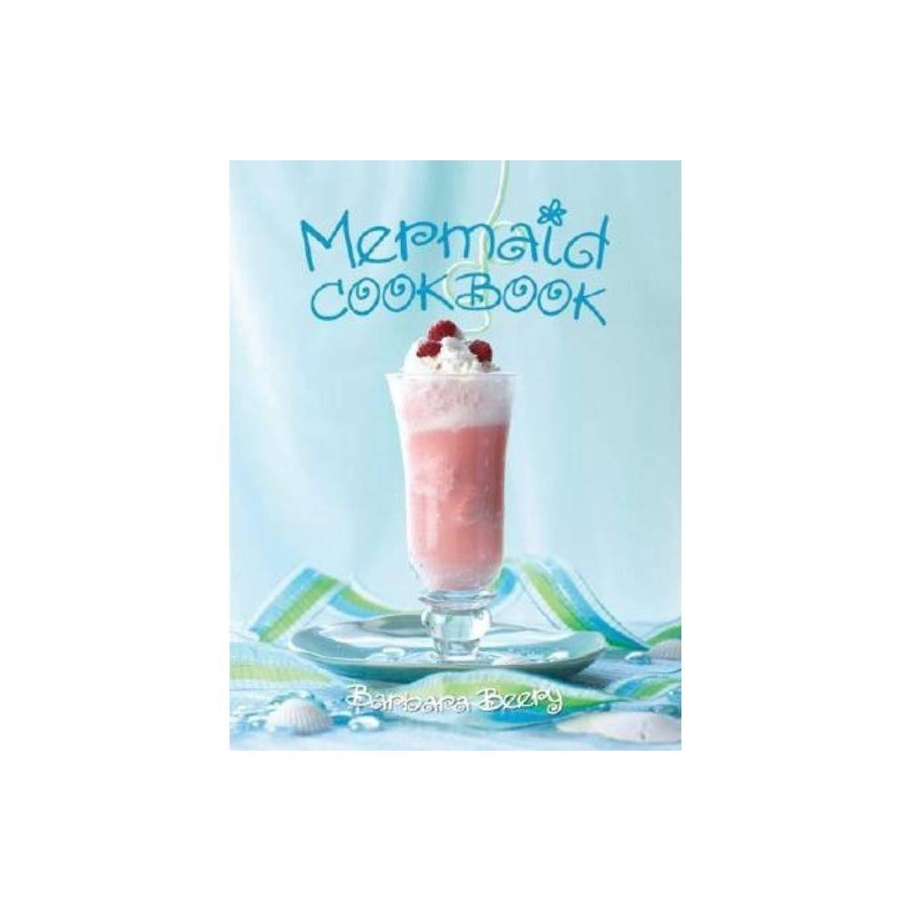 Mermaid Cookbook By Barbara Beery Hardcover