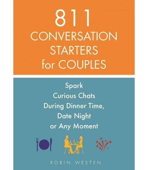 808 Conversation Starters for Couples : Spark Curious Chats During Dinner Time, Date Night or Any Moment - image 1 of 1