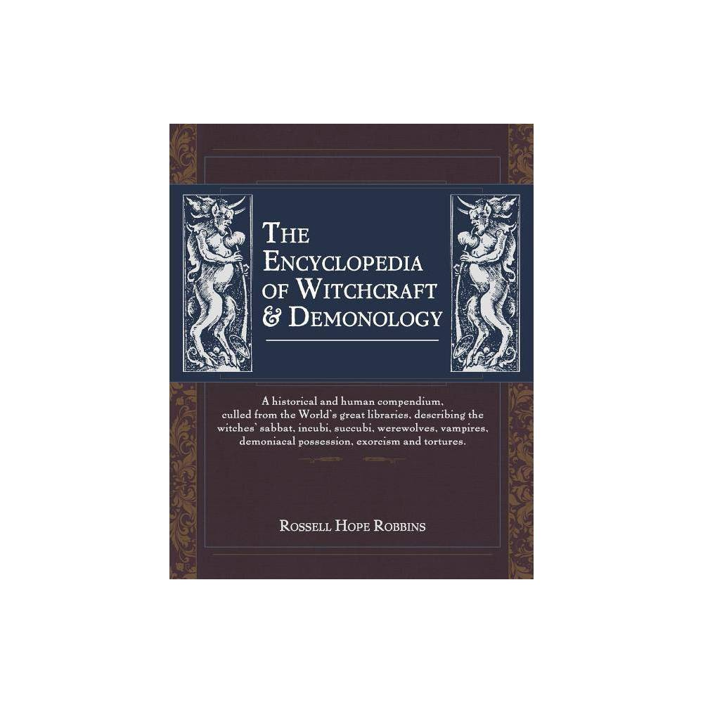 The Encyclopedia Of Witchcraft Demonology By Rossell Hope Robbins Paperback