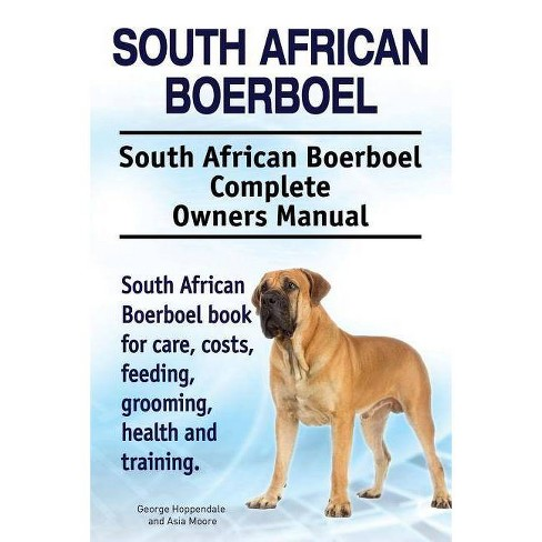 South African Boerboel  South African Boerboel Complete Owners Manual   South African Boerboel Book for
