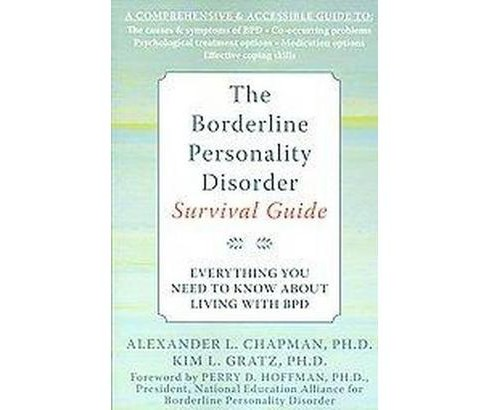 Borderline Personality Disorder Survival Guide : Everything You Need to Know About Living With BPD - image 1 of 1