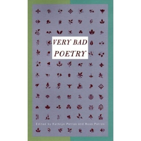 Very Bad Poetry - by  Kathryn Petras & Ross Petras (Paperback) - image 1 of 1