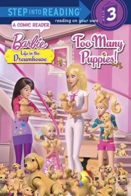 Too Many Puppies! - (Barbie: Life in the Dreamhouse) by  Mary Tillworth (Paperback)