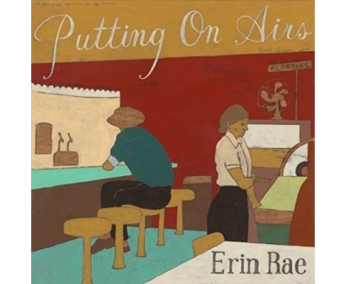 Erin Rae - Putting On Airs (Vinyl) - image 1 of 1
