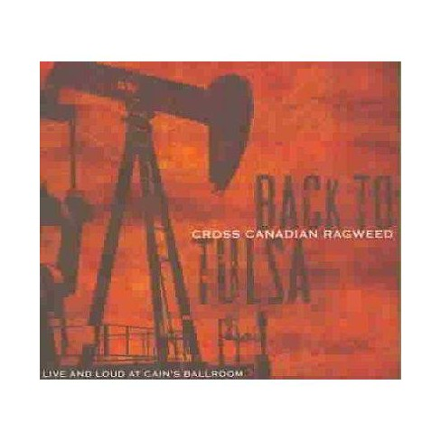 Cross Canadian Ragweed - Back To Tulsa: Live And Loud From Cain's Ballroom (CD) - image 1 of 1
