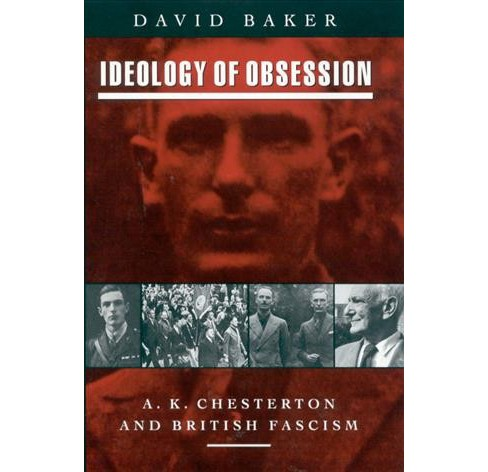 Ideology of Obsession : A. K. Chesterton and British Fascism -  New by David Baker (Paperback) - image 1 of 1