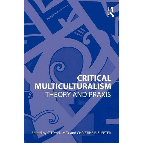 Critical Multiculturalism - (Paperback) - image 1 of 1