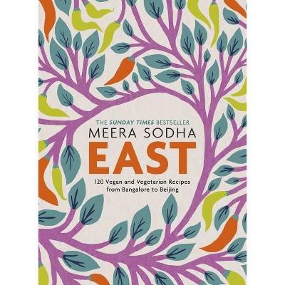 East - by Meera Sodha (Hardcover)