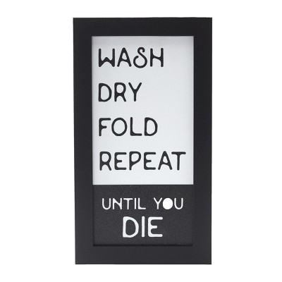 Lakeside Wash Dry Fold Repeat Until You Die - Decorative Novelty Laundry Room Sign