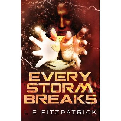 Every Storm Breaks - (Reachers) by L E Fitzpatrick