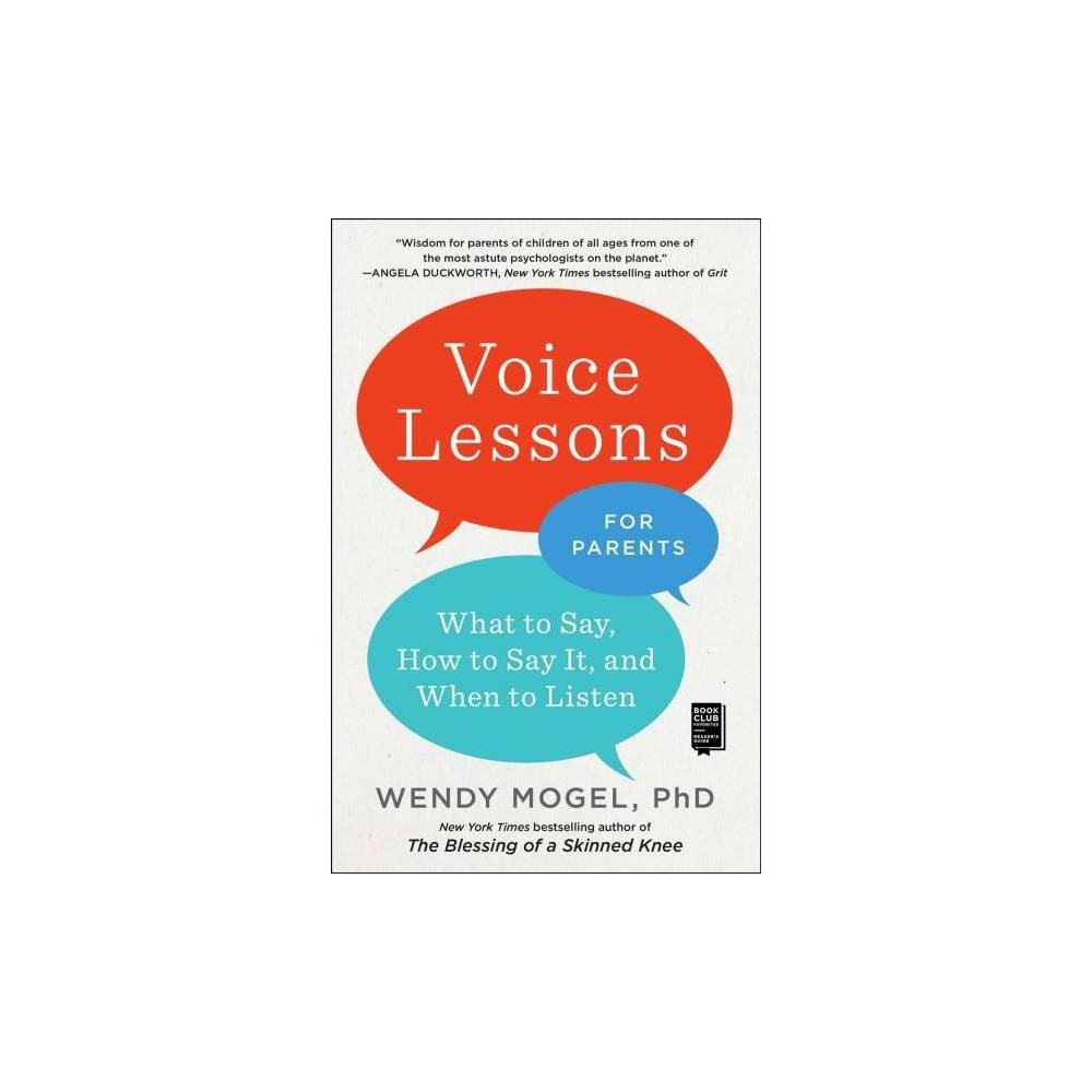 Voice Lessons for Parents : What to Say, How to Say It, and When to Listen - Reprint (Paperback)