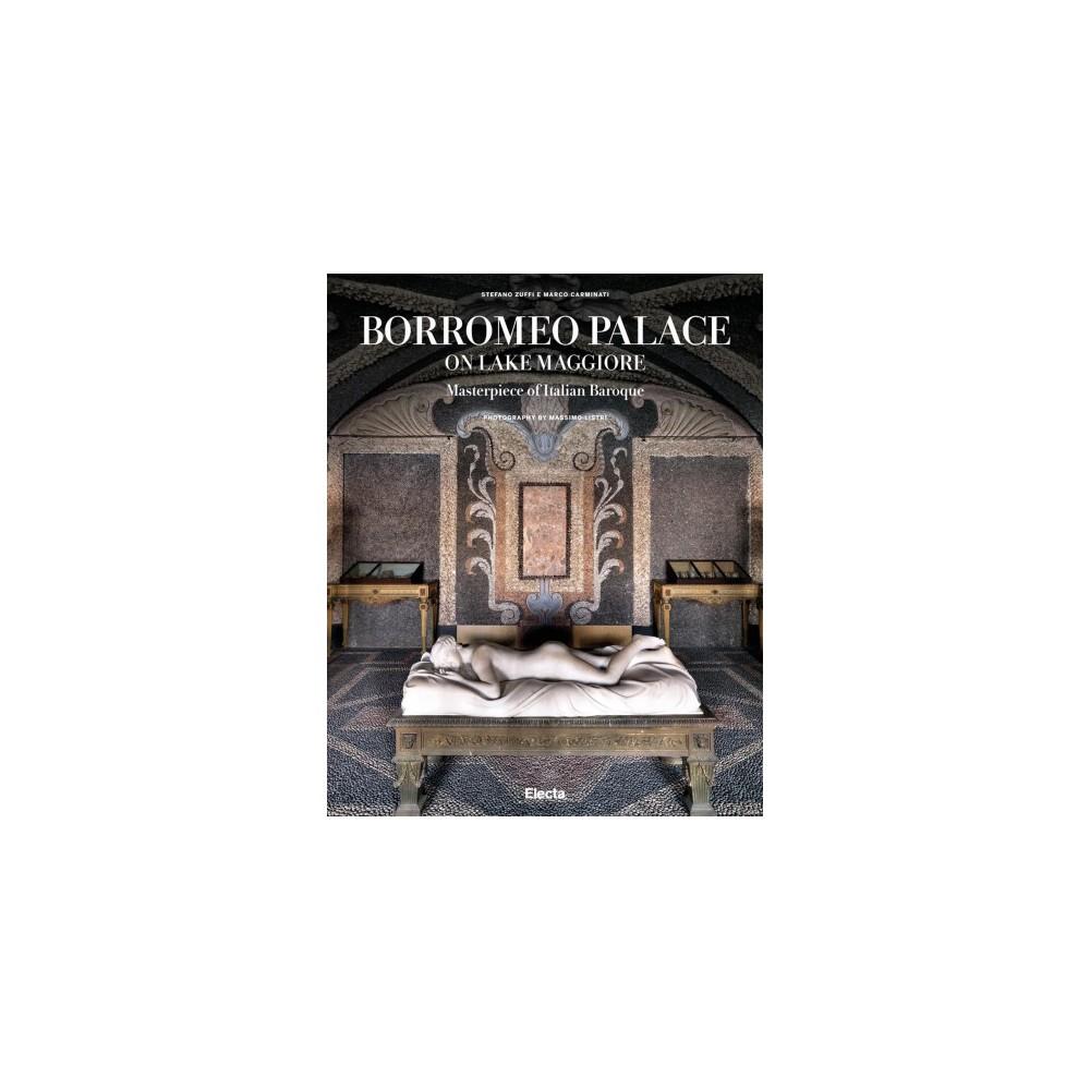 Borromeo Palace on Lake Maggiore : Masterpiece of Italian Baroque - (Hardcover)
