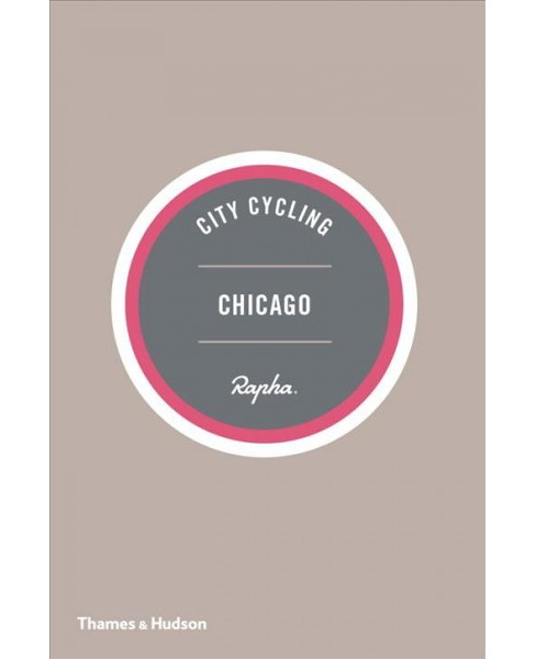 City Cycling Chicago -  (City Cycling USA) by Greg Borzo (Paperback) - image 1 of 1
