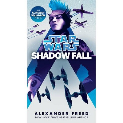 Shadow Fall (Star Wars) - (Star Wars: Alphabet Squadron) by  Alexander Freed (Paperback)