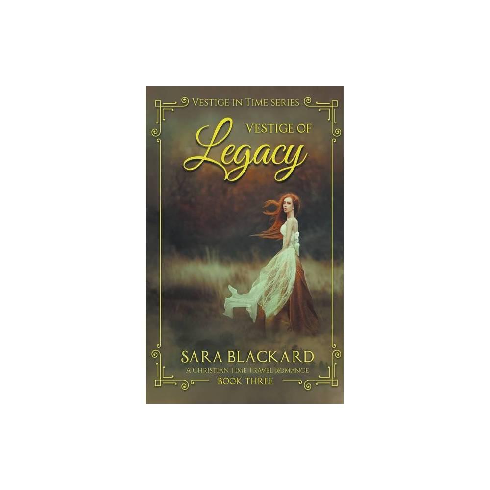 Vestige Of Legacy By Sara Blackard Paperback