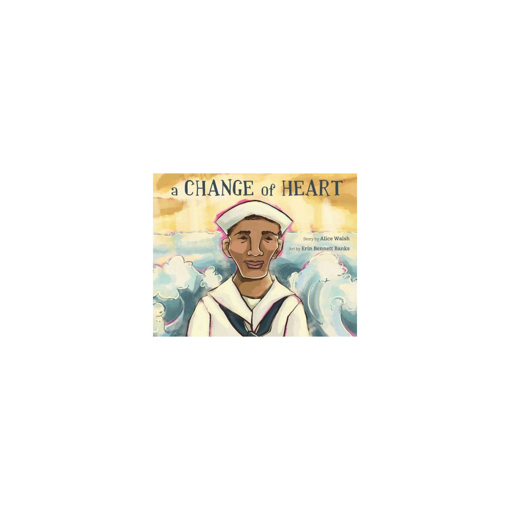 Change of Heart (School And Library) (Alice Walsh)