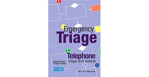 Emergency Triage : Telephone Triage and Advice, Manchester Triage Group (Paperback) - image 1 of 1