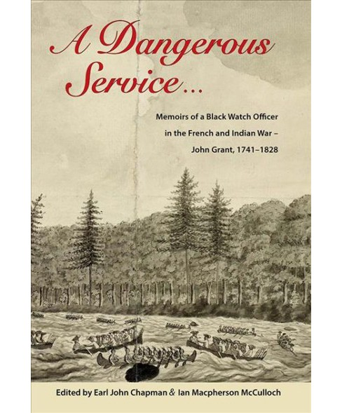 Dangerous Service : Memoirs of a Black Watch Officer in the French and Indian War - John Grant, - image 1 of 1
