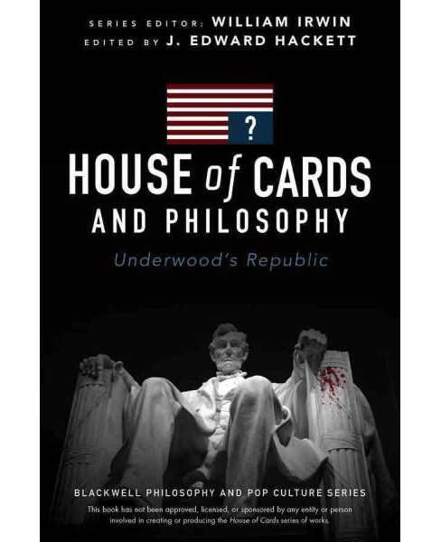 House of Cards and Philosophy : Underwood's Republic (Paperback) - image 1 of 1