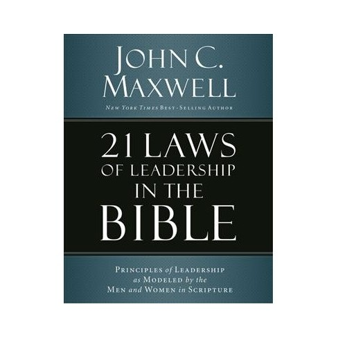 21 Laws Of Leadership In The Bible Learning To Lead From The Men