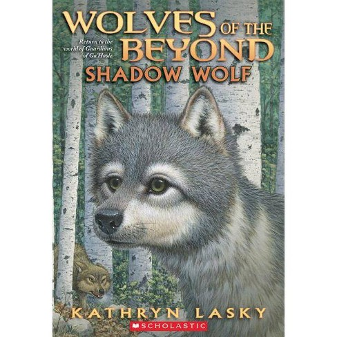 Wolves of the Beyond #2: Shadow Wolf - by  Kathryn Lasky (Paperback) - image 1 of 1