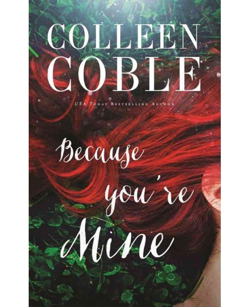 Because You're Mine (Unabridged) (CD/Spoken Word) (Colleen Coble) - image 1 of 1