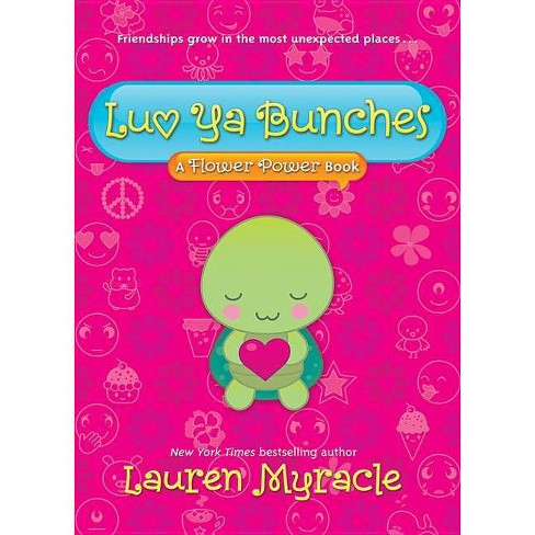 Luv YA Bunches (a Flower Power Book #1) - (Flower Power (Quality)) by  Lauren Myracle (Paperback) - image 1 of 1