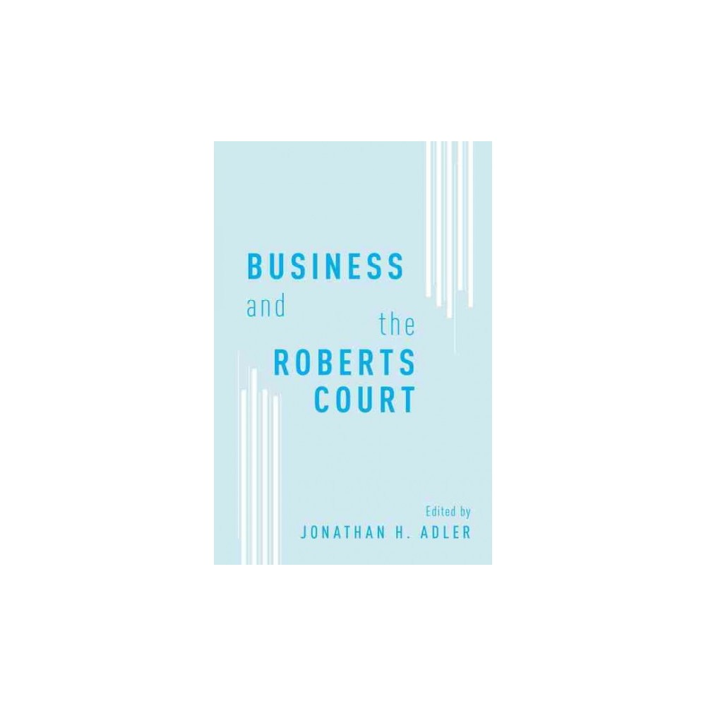 Business and the Roberts Court (Hardcover)