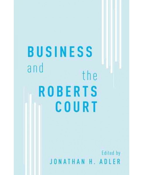 Business and the Roberts Court (Hardcover) - image 1 of 1