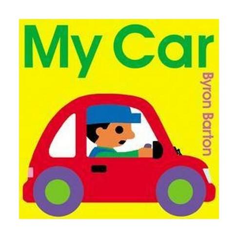 My Car Board Book - by  Byron Barton (Board_book) - image 1 of 1