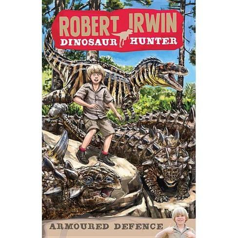 Armoured Defence - (Robert Irwin: Dinosaur Hunter) by  Jack Wells (Paperback) - image 1 of 1