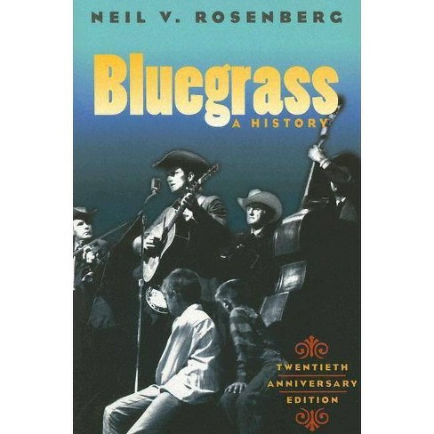 Bluegrass - (Music in American Life (Paperback)) 20 Edition by  Neil V Rosenberg (Paperback) - image 1 of 1