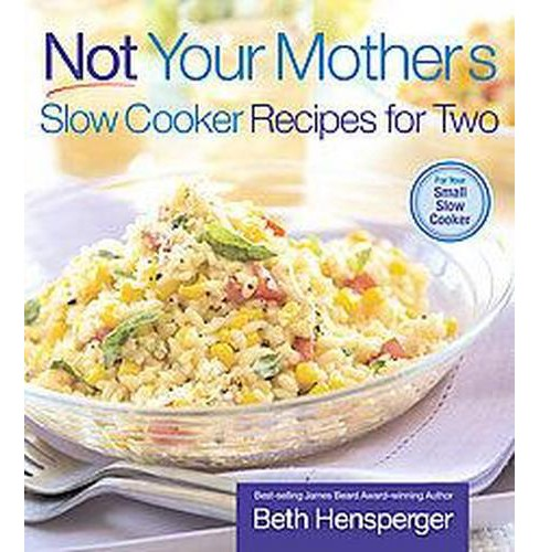 Not Your Mother's Slow Cooker Recipes for Two (Paperback) (Beth Hensperger) - image 1 of 1