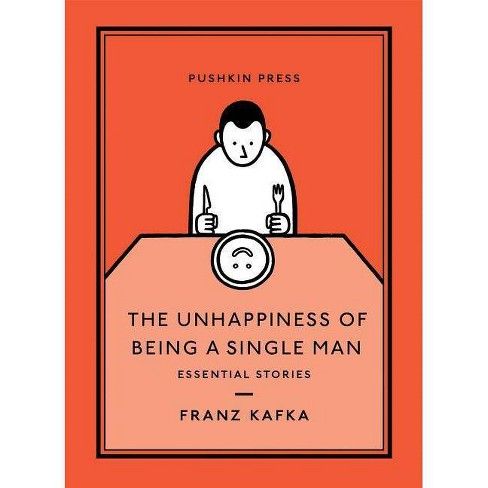The Unhappiness of Being a Single Man - (Pushkin Collection) by  Franz Kafka (Paperback) - image 1 of 1