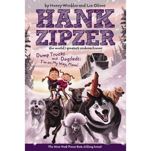 Dump Trucks and Dogsleds - (Hank Zipzer; The World's Greatest Underachiever (Grosset Paperback)) - image 1 of 1