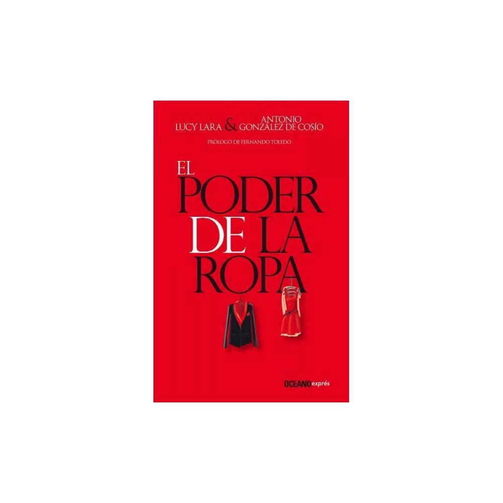 El poder de la ropa / The Power of Clothing (Paperback) (Lucy Lara & Antonio Gonzu00e1lez De Cosu00edo)