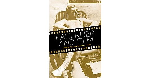 Faulkner and Film (Reprint) (Paperback) - image 1 of 1