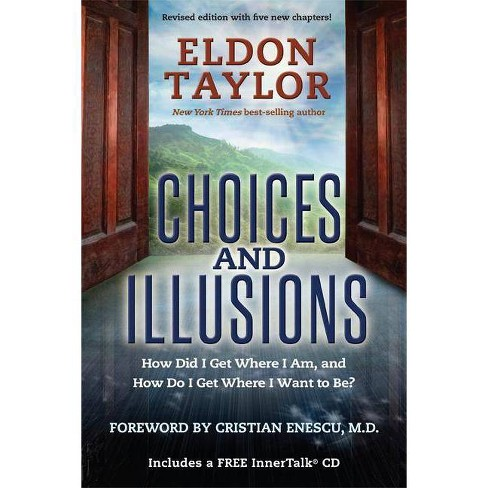 Choices and Illusions - by  Eldon Taylor (Paperback) - image 1 of 1