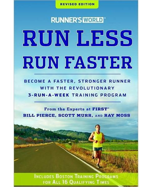 Runner's World Run Less, Run Faster : Become a Faster, Stronger Runner With the Revolutionary - image 1 of 1