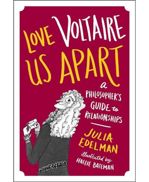 Love Voltaire Us Apart : A Philosopher's Guide to Relationships (Hardcover) (Julia Edelman) - image 1 of 1