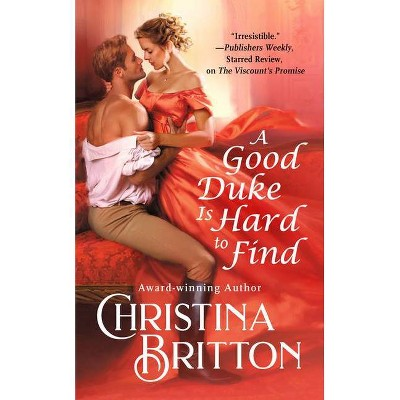 A Good Duke Is Hard to Find - (Isle of Synne, 1) by  Christina Britton (Paperback)